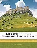Die Condictio Des Rmischen Privatrechtes