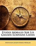 Tudes Morales Sur Les Grands Crivains Latins