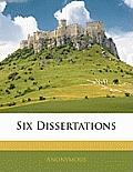 Six Dissertations