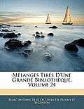 Mlanges Tirs D'Une Grande Bibliothque, Volume 24