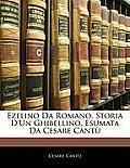 Ezelino Da Romano, Storia D'Un Ghibellino, Esumata Da Cesare Cant