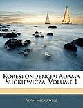 Korespondencja: Adama Mickiewicza, Volume 1