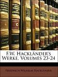 F.W. Hacklnder's Werke, Volumes 23-24