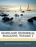 Maryland Historical Magazine, Volume 3