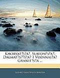 Khorvatia, Slavonia, Dalmatsia I Voennaia Granitsa ...