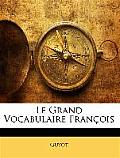 Le Grand Vocabulaire Franois