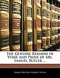 The Genuine Remains in Verse and Prose of Mr. Samuel Butler ...