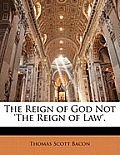 The Reign of God Not 'The Reign of Law'.