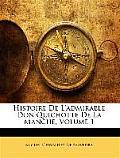 Histoire de L'Admirable Don Quichotte de La Manche, Volume 1