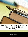 The History of Tom Jones,: A Foundling. in Three Volumes. ...