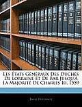 Les Tats Gnraux Des Duchs de Lorraine Et de Bar Jusqu' La Majorit de Charles III, 1559