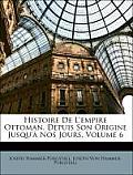 Histoire de L'Empire Ottoman, Depuis Son Origine Jusqu' Nos Jours, Volume 6