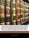 La Celestina: Tragicomedia de Calisto y Melibea: Texto de Veintin Actos Segn La Edicin de Valencia, 1514, Comparado Con El Primitivo