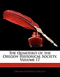 The Quarterly of the Oregon Historical Society, Volume 17