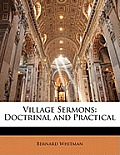 Village Sermons: Doctrinal and Practical