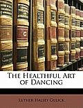 The Healthful Art of Dancing