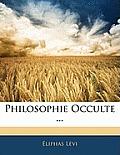 Philosophie Occulte ...