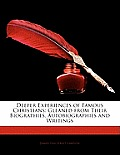 Deeper Experiences of Famous Christians: Gleaned from Their Biographies, Autobiographies and Writings