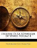 Histoire de La Rpublique de Venise, Volume 8