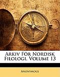Arkiv Fr Nordisk Filologi, Volume 13
