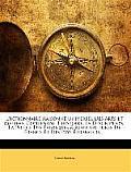 Dictionnaire Raisonn Universel Des Arts Et Mtiers, Contenant L'Histoire, La Description, La Police Des Fabriques & Manufactures de France Et Des Pays