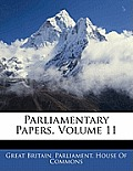 Parliamentary Papers, Volume 11