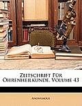 Zeitschrift Fr Hrenheilkunde, Volume 43