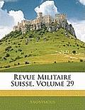 Revue Militaire Suisse, Volume 29