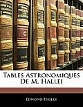 Tables Astronomiques de M. Hallei