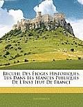 Recueil Des Loges Historiques, Lus Dans Les Sances Publiques de L'Inst Itut de France