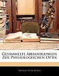 Gesammelte Abhandlungen Zur Physiologischen Optik