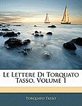 Le Lettere Di Torquato Tasso, Volume 1