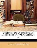Bulletin de La Socit de Chirurgie de Paris, Volume 5