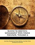Kleine Schriften: Gesammelt Von Einem Freunde, Volume 6