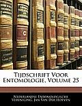 Tijdschrift Voor Entomologie, Volume 25