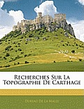 Recherches Sur La Topographie de Carthage