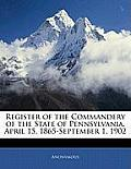 Register of the Commandery of the State of Pennsylvania, April 15, 1865-September 1, 1902