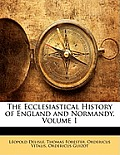 The Ecclesiastical History of England and Normandy, Volume 1