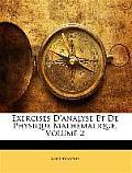 Exercises D'Analyse Et de Physique Mathmatique, Volume 2