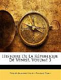 Histoire de La Rpublique de Venise, Volume 3