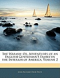 The Wabash: Or, Adventures of an English Gentleman's Family in the Interior of America, Volume 2