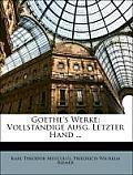 Goethe's Werke: Vollstndige Ausg. Letzter Hand ...