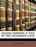 Eugene Norton: A Tale of the Sagebrush Land