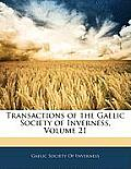 Transactions of the Gaelic Society of Inverness, Volume 21