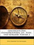 Geschichte Der Ostseeprovinzen, LIV-, Esth-, Und Kurland, Volume 2