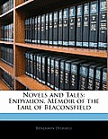 Novels and Tales: Endymion. Memoir of the Earl of Beaconsfield