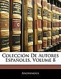 Coleccin de Autores Espaoles, Volume 8