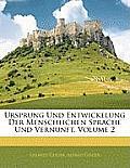 Ursprung Und Entwickelung Der Menschlichen Sprache Und Vernunft, Volume 2