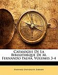 Catalogue de La Bibliothque de M. Fernando Palha, Volumes 3-4