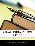 Vagabondia: A Love Story